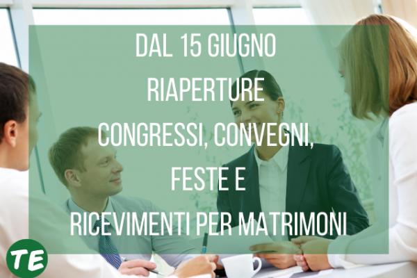 Nuovo Dpcm: 15 Giugno riaperture di congressi, convegni ed eventi