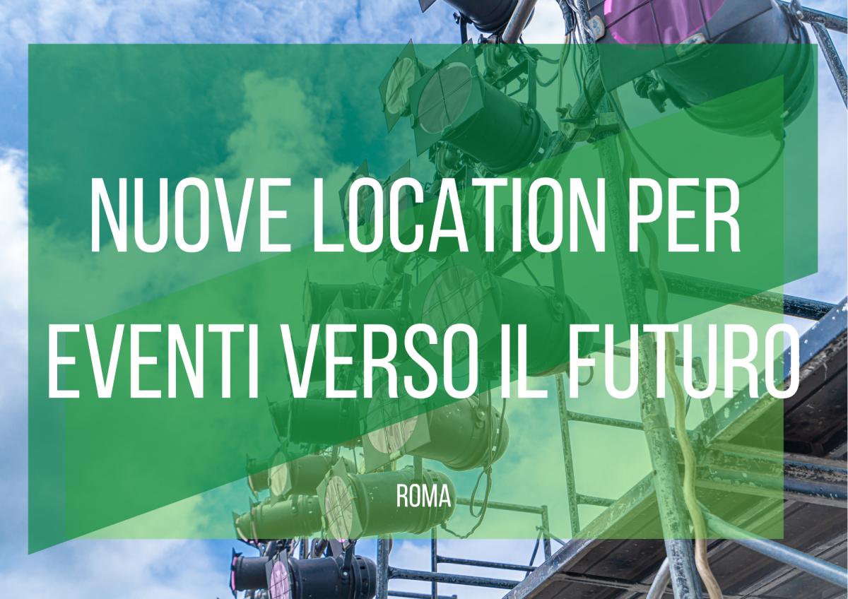 Nuova location per eventi a Roma